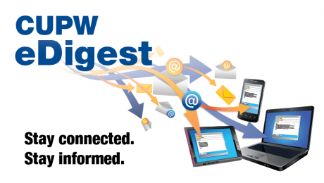 Stay connected. Stay informed. Sign up for CUPW eDigest